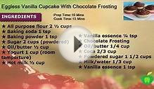 Eggless Vanilla Cupcake With Chocolate Frosting Recipe