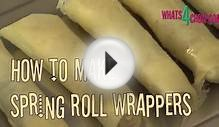 How to Make Spring Roll Wrappers. Quick and Easy Homemade
